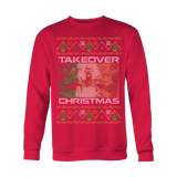 Xmas Take Over Ugly Christmas Sweater LIMITED EDITION