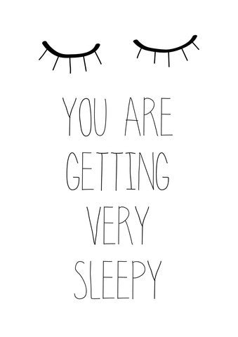 You Are Getting Very Sleepy Poster Decal