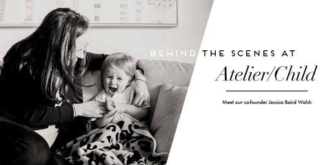 At home with Atelier/Child co-founder Jessica Baird Walsh