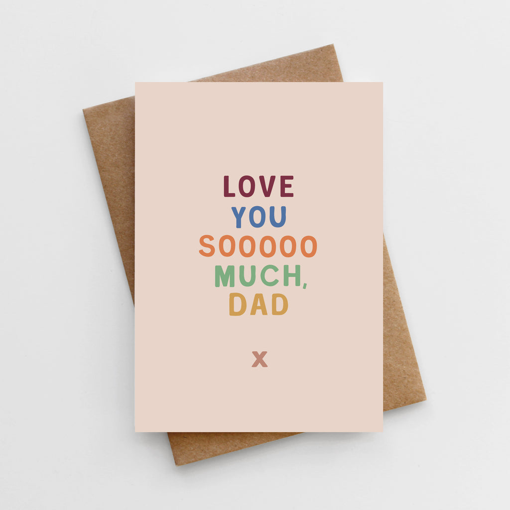 'Love You Soooo Much, Dad' Father's Day Card