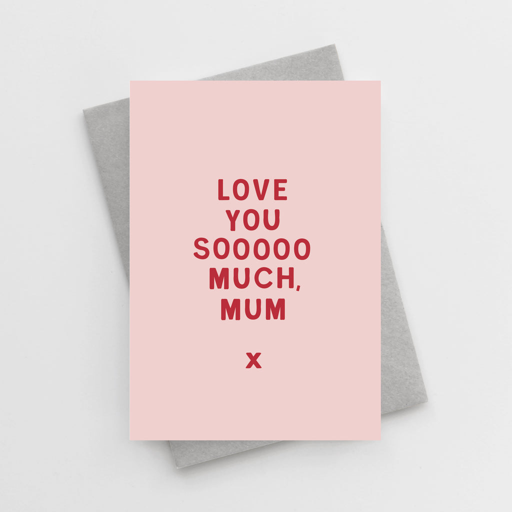 'Love You Sooooo Much, Mum' Mother's Day Card
