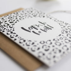 Born To Be Wild Hand Lettered Greeting Card