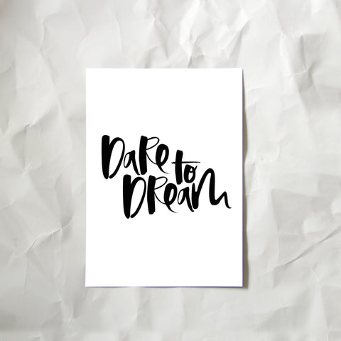 Dare To Dream Hand Lettered Print