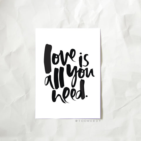 Love is all You Need Hand Lettered Print
