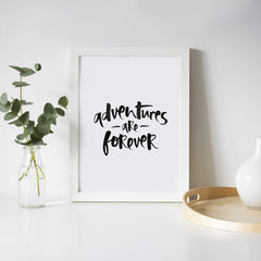 'Adventures Are Forever' Print