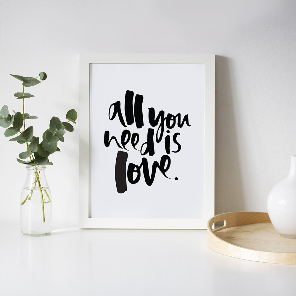 All You Need is Love Hand Lettered Print