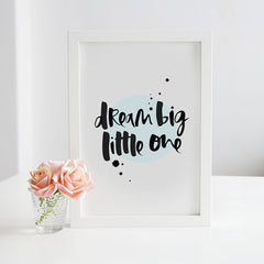 Dream Big Little One Hand Lettered New Baby Boy Print