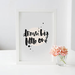 Dream Big Little One Hand Lettered New Baby Girl Print