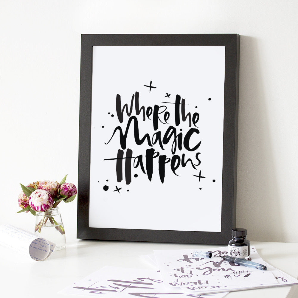 Where The Magic Happens Hand Lettered Print