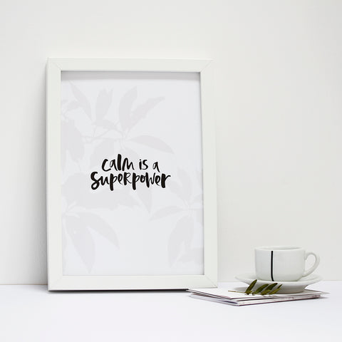 'Calm is a Superpower' Print