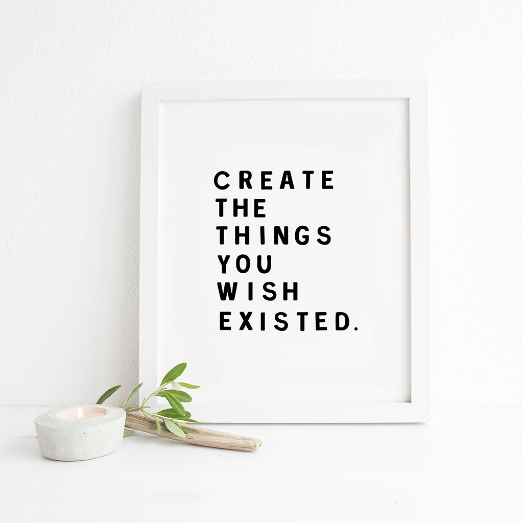 'Create The Things' Print