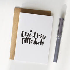 Brand New Little Dude Hand Lettered New Baby Greeting Card