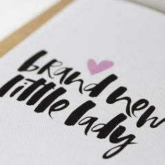 Brand New Little Lady Hand Lettered New Baby Greeting Card