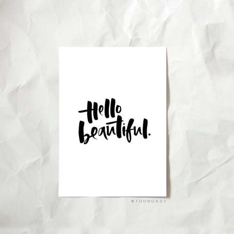 'Hello Beautiful' Print