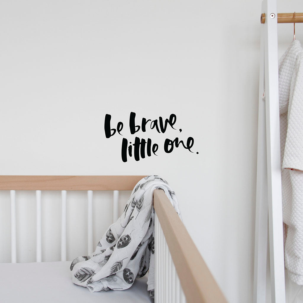 'Be Brave, Little One' Wall Decal