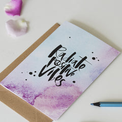 Radiate Positive Vibes Hand Lettered Watercolour Card