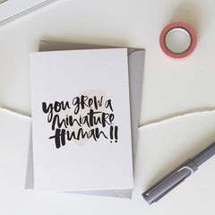 You Grew a Miniature Human Hand Lettered Greeting Card