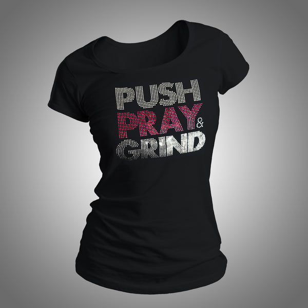 Push Pray & Grind Rhinestone Shirt