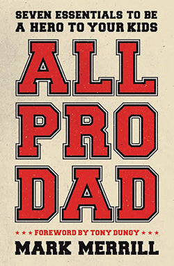 AUTOGRAPHED All Pro Dad: Seven Essentials to Be a Hero to Your Kids (Paperback)