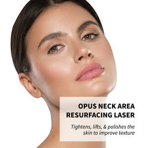 OPUS Laser (Neck Area) Resurfacing Laser: Tighten, Lift, Polish, Improve Texture