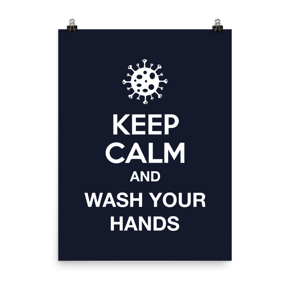 KEEP CALM - AND WASH YOUR HANDS / Poster