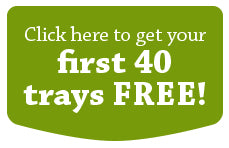 Click here to get your first 40 trays FREE!
