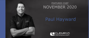 November 2020 Featured Chef: Paul Hayward