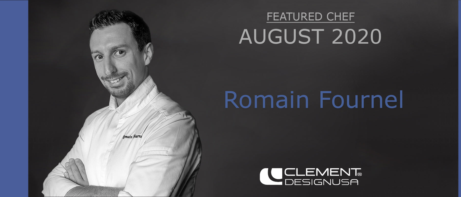 August 2020 Featured Chef: Romain Fournel