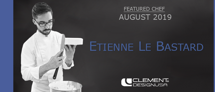 August 2019 Featured Chef: Etienne Le Bastard