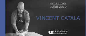 June 2019 Featured Chef: Vincent  Catala