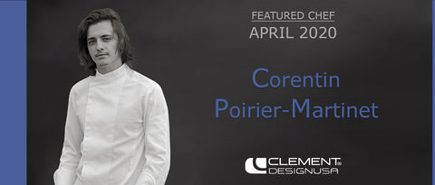 April 2020 Featured Chef: Corentin Poirier-Martinet