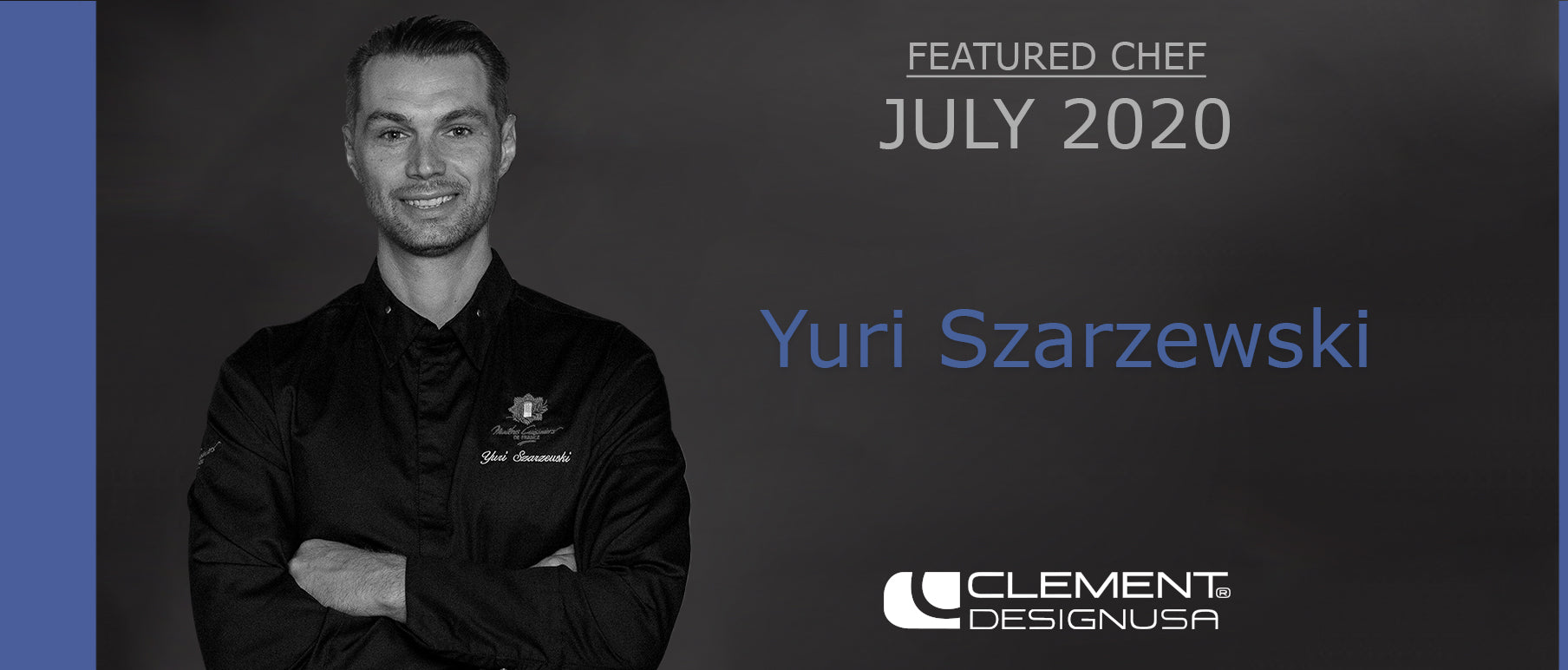 July 2020 Featured Chef: Yuri Szarzewski