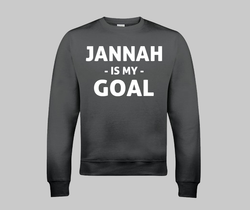 Jannah is my Goal Sweatshirt - GetDawah Muslim Clothing