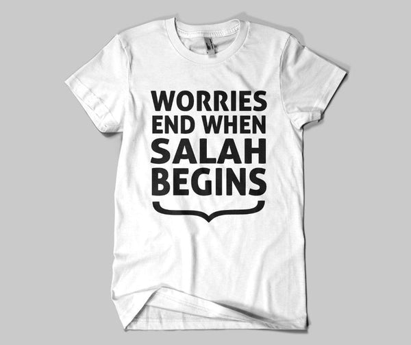 Worries End When Salah Begins T-shirt - GetDawah Muslim Clothing