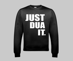 Just Dua It Sweatshirt - GetDawah Muslim Clothing