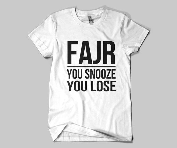 Fajr You Snooze You Lose  T-shirt - GetDawah Muslim Clothing