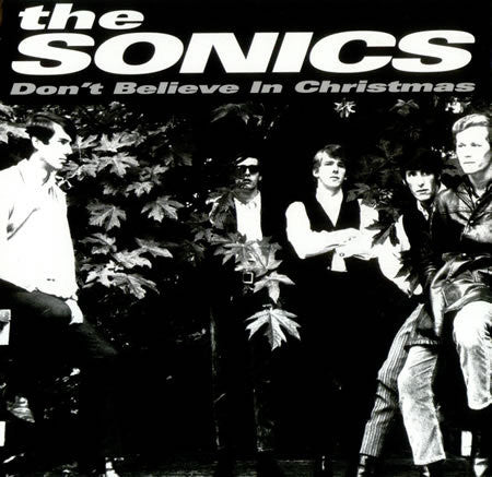 THE SONICS - Don't Believe in Christmas 7''