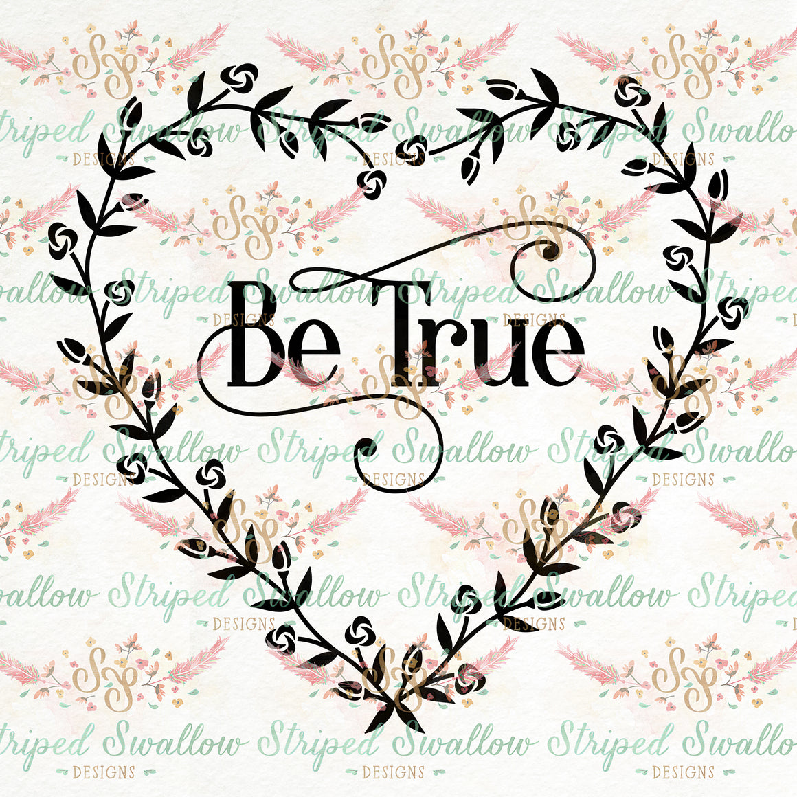 Be True Digital Cut File