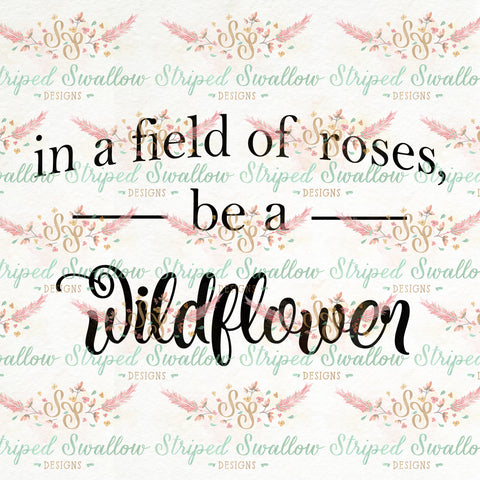 Be a Wildflower Digital Cut File