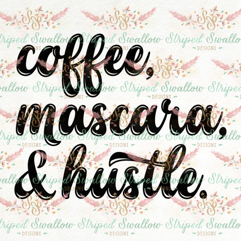 Coffee, Mascara, & Hustle Digital Cut File