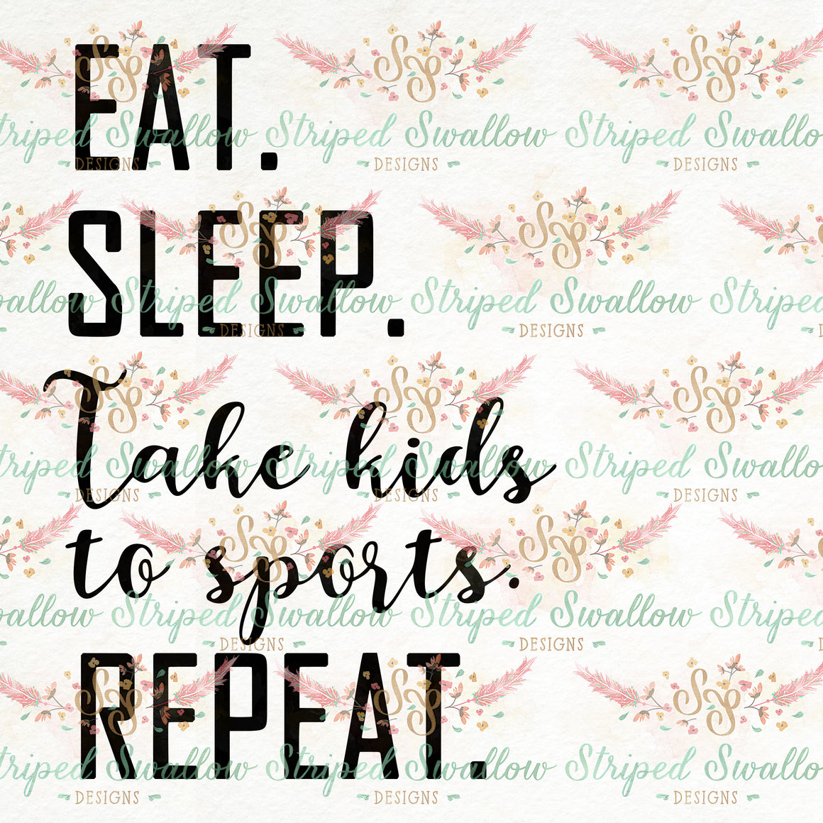 Eat Sleep Repeat Digital Cut File