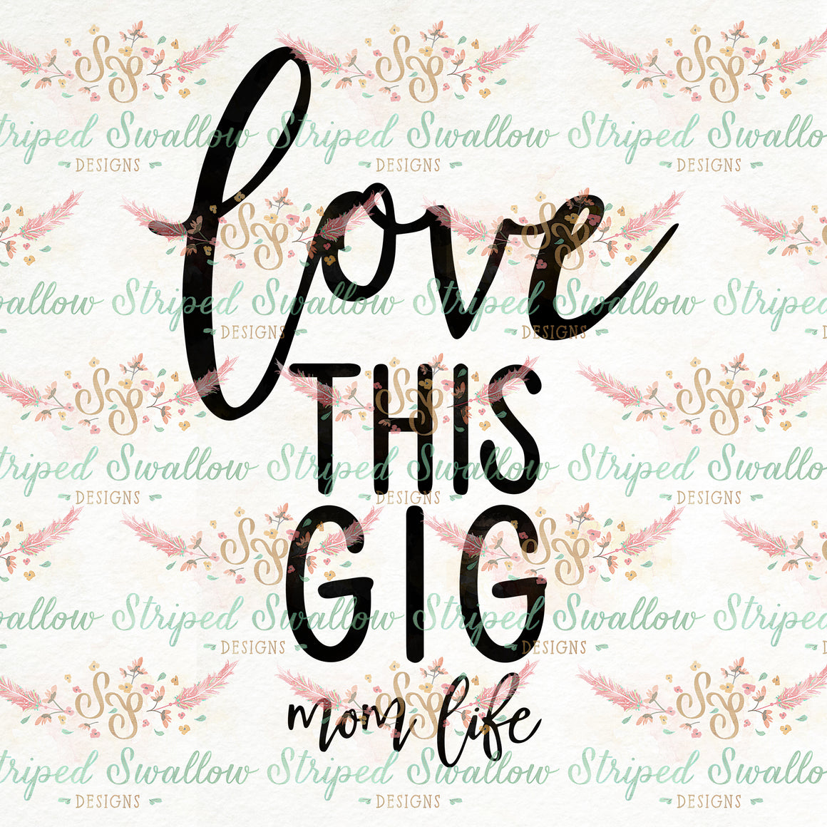 Love This Gig Digital Cut File