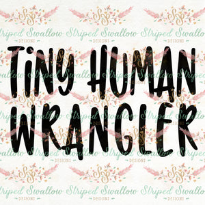 Tiny Human Wrangler Digital Cut File