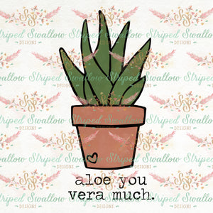 Aloe You Vera Much Layered Digital Cut File