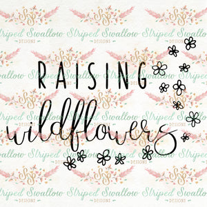 Raising Wildflowers Digital Cut File