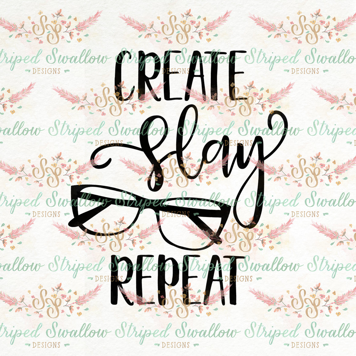 Create, Slay, Repeat Digital Cut File