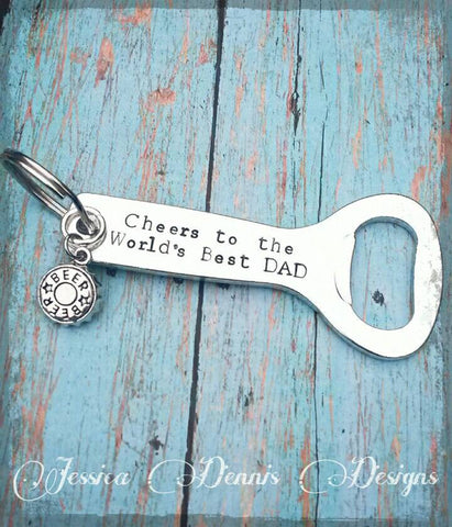 Personalized Custom Front & Back Bottle Opener Keychain * Beer Cap charm * Cheers Dad * Father's Day Gift * World's Best Dad * Hand Stamped