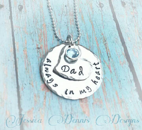Memorial Necklace - Always in My heart  - Personalize - Dad - Mom - In Memory Of - Sympathy Gift - Dad Keepsake