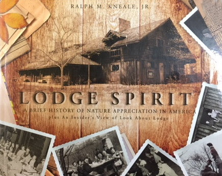 Book - Lodge Spirit: A Brief History of Nature Appreciation in America plus An Insider's View of Look About Lodge