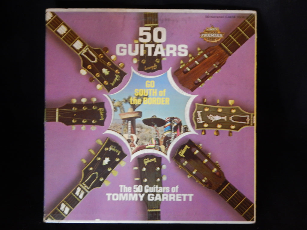 The 50 Guitars Of Tommy Garrett - 50 Guitars Go South Of The Border